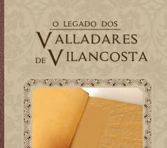 O legado dos Valladares de Vilancosta