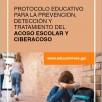 Protocolo educativo para la prevención, detección y tratamiento del acoso escolar y ciberacoso