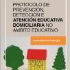 Protocolo de prevención, detección e atención educativa domiciliaria no ámbito educativo
