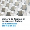 Mellora da formación docente en Galicia: competencias profesionais