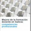 Mejora de la formación docente en Galicia: competencias profesionales