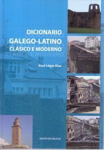 Dicionario galego-latino clásico e moderno