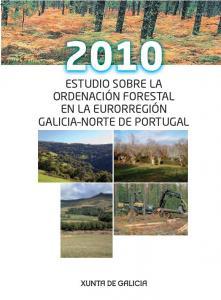 2010. Estudio sobre la ordenación forestal en la eurorregión Galicia-Norte de Portugal