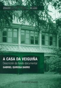 A casa da Veiguiña. Descrición do fondo documental