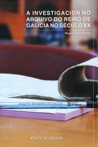 A investigación no Arquivo do Reino de Galicia no século XX