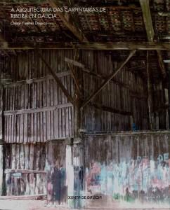 A arquitectura das carpintarías de ribeira en Galicia