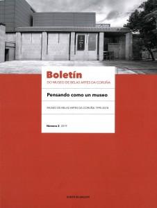 Boletín do Museo de Belas Artes da Coruña: Pensando como un museo. Propostas teóricas e prácticas de actuación museolóxica. Museo de Belas Artes da Coruña 1995-2018   Número 2, 2019