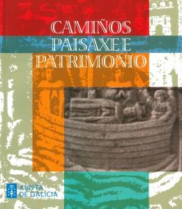 Camiños, Paisaxe e Patrimonio: Do 9 de xuño ao 20 de outubro de 2021. Edificio da Biblioteca e Arquivo de Galicia