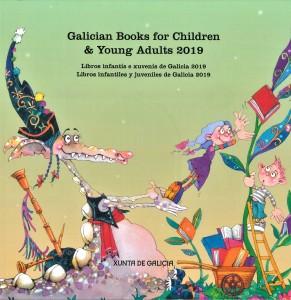 Galician books for children & youns adults 2019=Libros infantís e xuvenís de Galicia 2019=Libros infantiles y juveniles de Galicia 2019 | 2019
