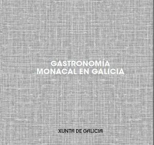 Gastronomía monacal en Galicia