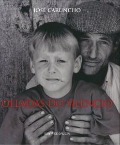 Olladas do Silencio. José Caruncho