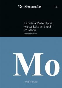 La Ordenación Territorial y Urbanística del litoral en Galicia: Adaptada a la Ley 2/2016, de 10 de febrero, del Suelo de Galicia